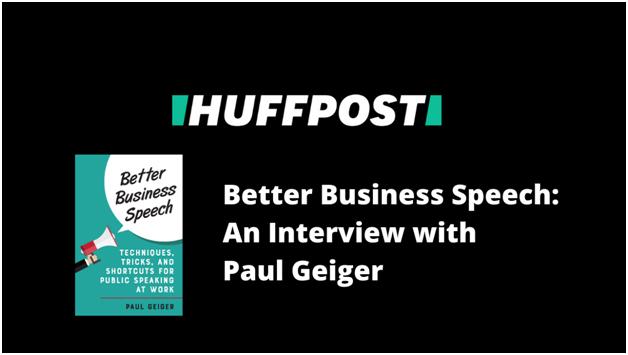Huff Post Interview with Paul Geiger Speech Coach